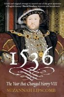 Lipscomb, Suzannah - 1536: The Year That Changed Henry VIII - 9780745953328 - V9780745953328