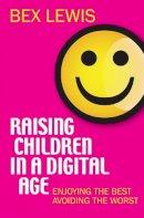 Lewis, Bex - Raising Children in a Digital Age - 9780745956046 - V9780745956046