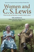 Curtis, Carolyn, Pomroy Key, Mary - Women and C.S. Lewis - 9780745956947 - V9780745956947