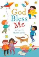 Sophie Piper - God Bless Me: A Child's Prayer Book - 9780745961514 - V9780745961514