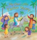 Goodings, Christina, Guliver, Amanda (Ill - My Own Little Easter Story - 9780745963662 - V9780745963662