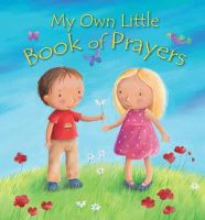 Goodings, Christina - My Own Little Book of Prayers - 9780745963853 - V9780745963853