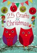 Goodings, Christina - 25 Crafts for Christmas: A Keep-Busy Book for Advent - 9780745963877 - V9780745963877