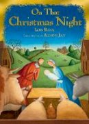 Lois Rock - On That Christmas Night - 9780745965093 - V9780745965093