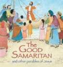 Lois Rock - The Good Samaritan and Other Parables of Jesus - 9780745965574 - V9780745965574