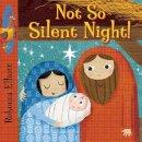 Elliott, Rebecca - Not So Silent Night - 9780745965604 - V9780745965604