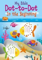 Goodings, Christina - My Bible Dot-to-Dot: In the Beginning - 9780745965680 - V9780745965680