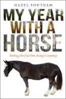 Southam, Hazel - My Year With a Horse - 9780745968490 - V9780745968490