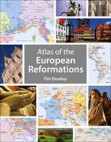 Dowley, Tim - Atlas of the European Reformations - 9780745968537 - V9780745968537