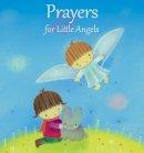 Pasquali, Elena - Prayers for Little Angels - 9780745976099 - V9780745976099
