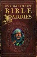Hartman, Bob - Bob Hartman's Bible Baddies - 9780745976198 - V9780745976198