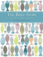 Skevington, Andrea - The Bible Story Retold in 12 Chapters - 9780745976648 - V9780745976648