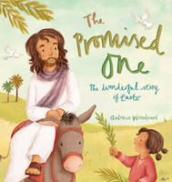 Woodward, Antonia - The Promised One: The Wonderful Story of Easter - 9780745976792 - V9780745976792