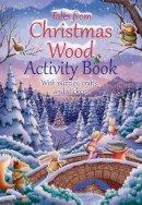 Senior, Suzy - Tales from Christmas Wood Activity Book - 9780745976945 - V9780745976945