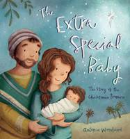 Woodward, Antonia - The Extra Special Baby: The Story of the Christmas Promise - 9780745976990 - V9780745976990