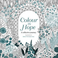 Newman Gray, James - Colour in Hope: A Reflective Journey - 9780745980058 - V9780745980058