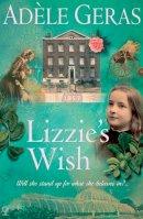 Adele Geras - Lizzie's Wish (Historical House) - 9780746060308 - KHS0047892
