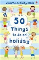 Catriona Clarke - 50 Things to Do on Holiday (Usborne Activity Cards) - 9780746080337 - V9780746080337