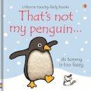 Fiona(Author) ; Wells, Rachel(Illustrator) Watt - That's Not My Penguin... [THATS NOT MY PENGUIN] - 9780746085509 - V9780746085509