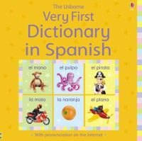 Felicity Brooks, Isabel Sanchez - Very First Dictionary in Spanish (Illustrated Dictionaries) - 9780746089071 - V9780746089071