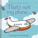 Fiona Watt - That's Not My Plane... [THATS NOT MY PLANE] - 9780746097045 - V9780746097045