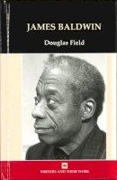 Field, Douglas - James Baldwin - 9780746312070 - V9780746312070