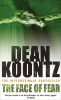 Koontz, Dean - The Face of Fear - 9780747232964 - KRF0022750