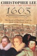 Lee, Christopher - 1603: A Turning Point in British History - 9780747234265 - KIN0034311