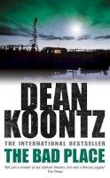 Koontz, Dean - The Bad Place - 9780747234449 - KOC0015063