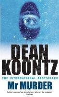Koontz, Dean - Mr. Murder - 9780747242239 - KRF0022670