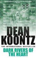 Koontz, Dean - Dark Rivers of the Heart - 9780747244493 - KTM0008894