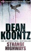 Koontz, Dean - Strange Highways - 9780747248392 - KOC0015192