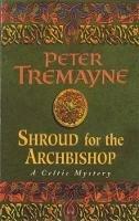 Tremayne, Peter - Shroud for the Archbishop - 9780747248484 - KKD0005832