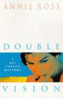 Annie Ross - Double Vision (A Bel Carson mystery) - 9780747250302 - KLN0017281