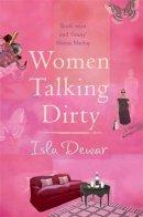 Isla Dewar - Women Talking Dirty - 9780747251132 - V9780747251132