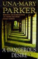 Una-Mary Parker - A Dangerous Desire - 9780747251408 - KEX0195753