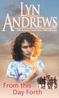 Andrews, Lyn - From This Day Forth - 9780747251774 - KRF0001152