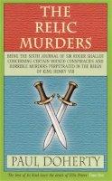 Doherty, Paul - The Relic Murders - 9780747254409 - KKD0005557