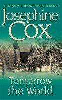 Cox, Josephine - Tomorrow the World - 9780747257554 - KOC0013917