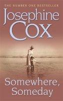 Cox, Josephine - Somewhere, Someday - 9780747257578 - KIN0007218