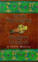 Tremayne, Peter - The Monk Who Vanished - 9780747257813 - KKD0005881