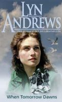 Andrews, Lyn - When Tomorrow Dawns - 9780747258063 - V9780747258063