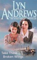 Andrews, Lyn - Take These Broken Wings - 9780747258094 - KRF0007757