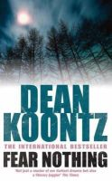 Koontz, Dean - Fear Nothing - 9780747258322 - KST0024670