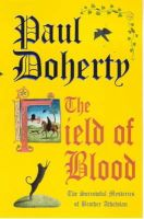 Doherty, Paul - The Field of Blood - 9780747260738 - V9780747260738
