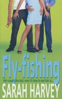 Harvey, Sarah - Fly-Fishing - 9780747261773 - KTM0007012