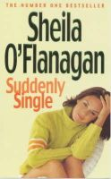 O'Flanagan, Sheila - Suddenly Single - 9780747262367 - KRS0010767