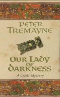 Tremayne, Peter - Our Lady of Darkness - 9780747264330 - KSS0004149