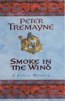 Tremayne, Peter - Smoke in the Wind - 9780747264347 - KSG0022048