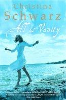 Schwarz, Christina - All is Vanity - 9780747264668 - V9780747264668